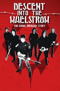 Descent Into the Maelstrom: The Radio Birdman Story