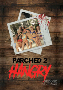 Parched 2: Hangry