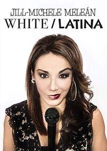 Jill-michele Melean: White /  Latina