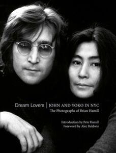 DREAM LOVERS JOHN AND YOKO IN NYC