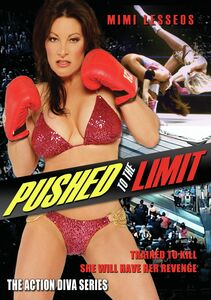 Action Diva Series: Pushed To The Limit