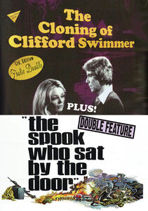 The Cloning of Clifford Swimmer /  The Spook Who Sat by the Door