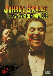Johnny Ghoulash Escapes From Creightonville