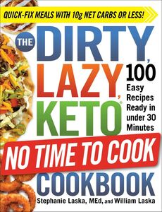 DIRTY LAZY KETO NO TIME TO COOK COOKBOOK