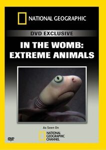 In the Womb: Extreme Animals