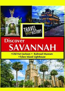 Travel Thru History Discover Savannah