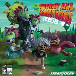 Destroy All Monsters! [Explicit Content]