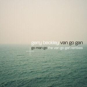Van Go Gan/ Go Man Go (Deluxe 2 disc edition)