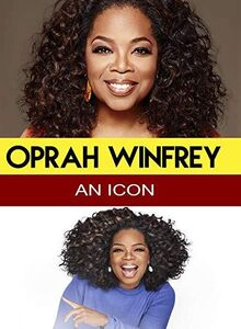 Oprah Winfrey - An Icon