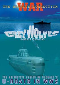 Grey Wolves: U-Boats 1943-1945