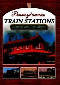 Pennsylvania Train Stations: Restored and Revitalized