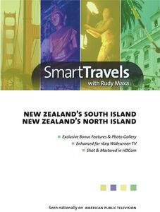 Smart Travels Pacific Rim With Rudy Maxa: New Zealand's SouthIsland /  New Zealand's North Island