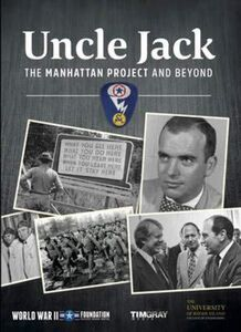 Uncle Jack The Manhattan Project and Beyond