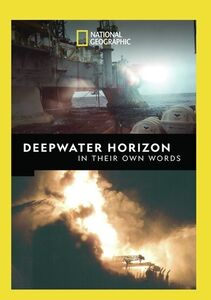Deepwater Horizon In Their Own Words