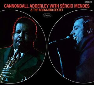 Cannonball Adderley With Sergio Mendes & The Bossa Rio Sextet[Collector's Edition Digipak] [Import]
