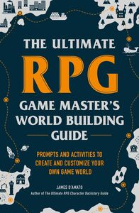 ULTIMATE RPG GAME MASTERS WORLDBUILDING GUIDE