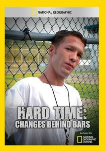 Hard Time: Changes Behind Bars