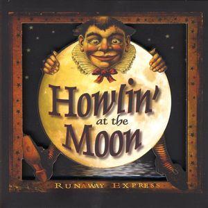 Howlin' at the Moon