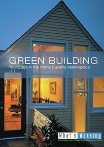 Green Building, Your Edge in the Home Building Marketplace
