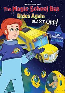 The Magic School Bus Rides Again; Blast Off!