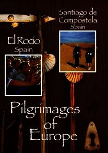 Pilgrimages of Europe 4: El Rocio Spain & Santiago
