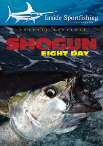 Inside Sportfishing: Shogun Eight Day