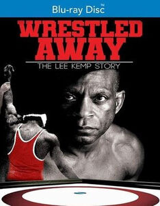 Wrestled Away: The Lee Kemp Story
