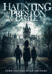 A Haunting At Preston Castle