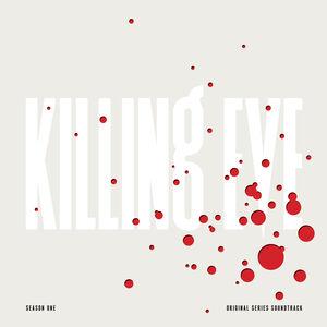 Killing Eve: Season One (Original Series Soundtrack)