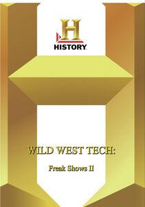 History - Wild West Tech Freak Shows II