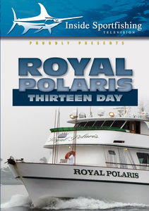 Inside Sportfishing: Royal Polaris Thirteen Day