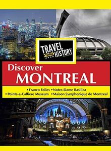 Travel Thru History Discover Montreal