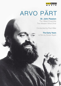 Arvo Pärt: The Early Years: St. John Passion /  A Portrait