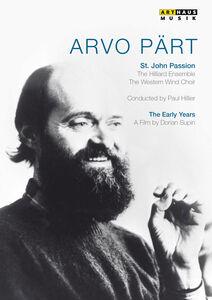 Arvo Pärt: The Early Years: St. John Passion /  A Portrait