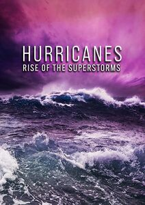 Hurricanes: Rise of the Superstorms