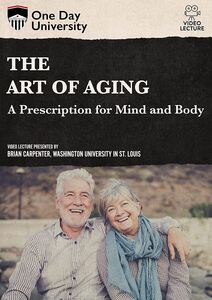 One Day University: The Art of Aging: A Prescription for Mind and Body
