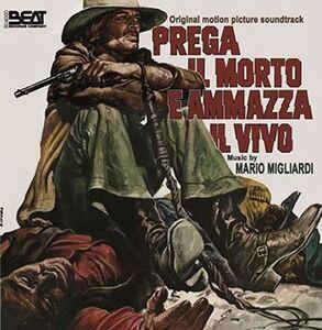 Prega Il Morto E Ammazza Il Vivo (Shoot the Living and Pray for the Dead) (Original Motion Picture Soundtrack) [Import]
