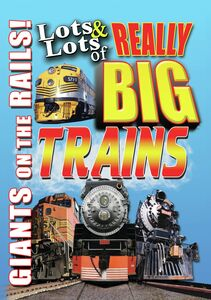 Lots And Lots Of Really Big Trains: Giants On The Rails