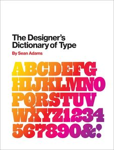 DESIGNERS DICTIONARY OF TYPE
