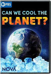 Nova: Can We Cool The Planet
