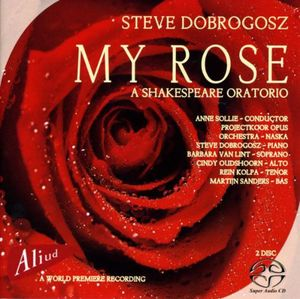 My Rose /  Shakespeare Oratorio