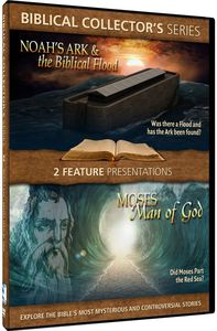 Biblical Collector's Series: Noah's Ark & the Biblical Flood /  Moses--Man of God