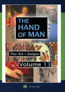 The Hand of Man: Volume 13