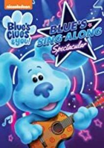 Blue's Clues And You! Blue's Sing-Along Spectacular