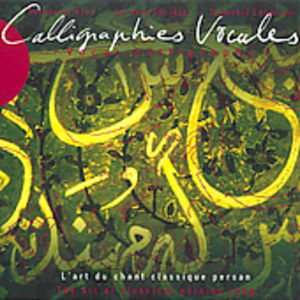 Calligraphies Vocales-Art of Persian Classical Son