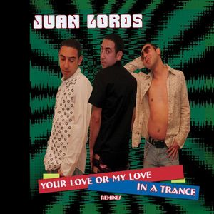 Your Love or My Love in a Trance (Remixes)
