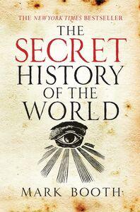 SECRET HISTORY OF THE WORLD