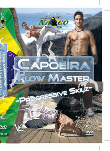 Capoeira Flow Master Intermediate Techniques: Progressive Skilz