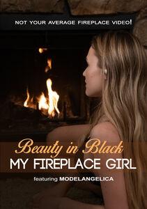 My Fire Place Girl: Beauty In Black
