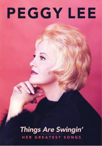 Peggy Lee: Things Are Swingin': Her Greatest Songs